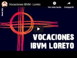 Vocaciones IBVM-Loreto