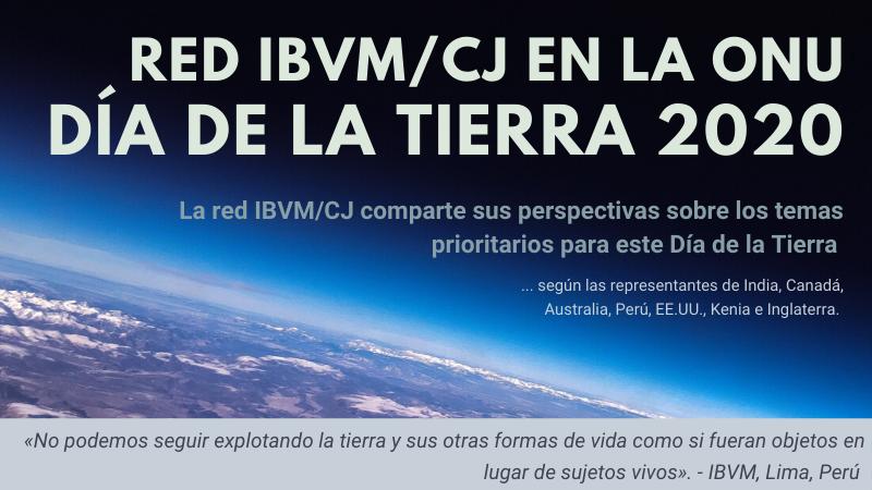 Red IBVM/ CJ en la ONU: Día de la Tierra 2020