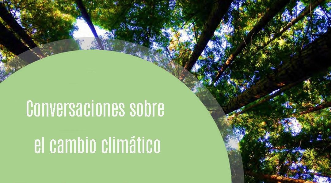 Conversaciones contra el cambio climático