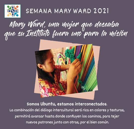 Mary Ward, una mujer que deseaba que su Instituto fuera uno para la misión