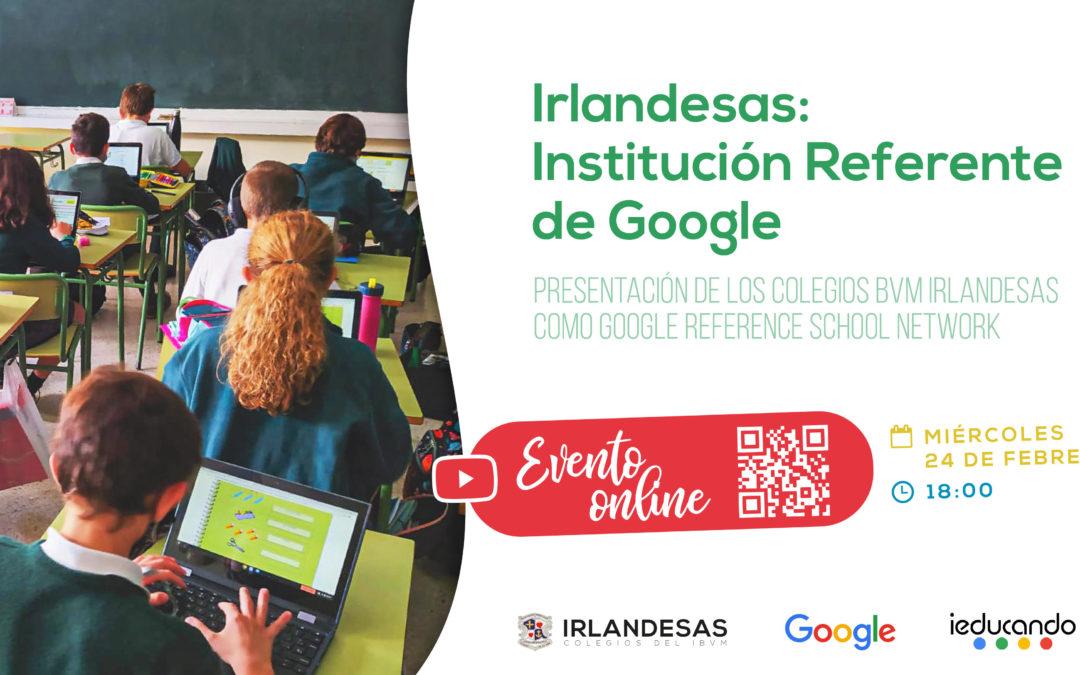 Colegios Irlandesas, Institución referente de Google
